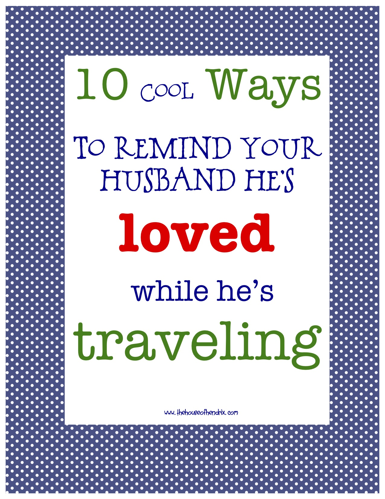 10 Ways To Make Your Husband Feel Loved While Traveling The House Of Hendrix