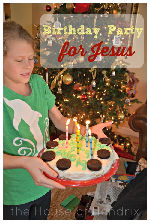 5 ways to plan a Birthday Party for Jesus The House of Hendrix
